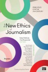 The New Ethics of Journalism: Principles for the 21st Century - Kelly McBride, Tom Rosenstiel