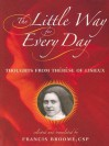 The Little Way for Every Day: Thoughts from Therese of Lisieux - Thérèse de Lisieux, Francis Broome