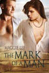 The Mark of a Man - Maggie Lee