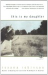 This is My Daughter: A Novel - Roxana Robinson