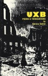 UXB: Poems and Translations - Patricia Dobler, Ilse Aichinger, Peter Oresick, Anthony Petrosky
