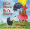 Little Brown Hen's Shower - Pamela Duncan Edwards, Darcie La Brosse