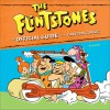 The Flintstones: The Official Guide to the Cartoon Classic - Jerry Beck