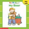 My Bear: My, Can (Sight Word Readers Series) - Linda Beech