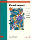Visual Impact: Creative Language Learning Through Pictures - David A. Hill