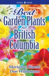 Best Garden Plants for British Columbia - Marianne Binetti, Don Williamson
