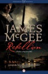 Rebellion: A Thriller in Napoleon's France - James McGee