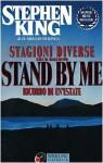 Stagioni diverse: con il racconto Stand by me - Ricordo di un'estate - Bruno Amato, Maria Barbara Piccioli, Paola Formenti, Stephen King