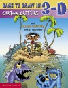 Dare To Draw In 3-D: Cartoon Critters - Mark Kistler