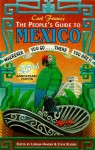 The People's Guide to Mexico: Wherever You Go...There You Are!! (People's Guide to Mexico, 11th ed) - Carl Franz, Steve Rogers, Lorena Havens