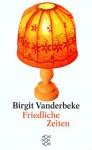 Friedliche Zeiten: Erzählung - Birgit Vanderbeke