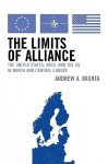 The Limits of Alliance: The United States, NATO, and the EU in North and Central Europe - Andrew A. Michta