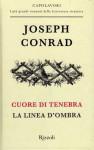 Cuore di tenebra; La linea d'ombra - Alessandro Ceni, Joseph Conrad, Giorgio Spina