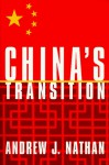 China's Transition - Andrew J. Nathan