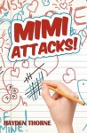 Mimi Attacks! - Hayden Thorne