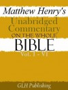 Matthew Henry's Unabridged Commentary On The Whole Bible: Vol. I - VI - Matthew Henry