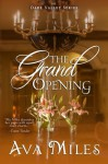 The Grand Opening (Dare Valley) - Ava Miles