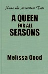 A Queen for All Seasons - Melissa Good