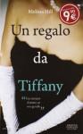 Un regalo da Tiffany - Melissa Hill, Milvia Faccia, Roberto Lanzi, Rosa Prencipe