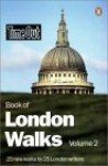 Time Out Book of London Walks (Time Out Guides) Volume 2 - Andrew White