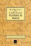 Navidades de Madrid (Clásicos Madrileños) - Mariana de Carvajal, Mariana de Carvajal y Saavedra