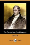 The Radical: An Autobiography (Dodo Press) - John Galt