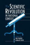 The Scientific Revolution in National Context - Roy Porter