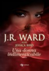 Una donna indimenticabile (Italian Edition) - Jessica Bird, J.R. Ward, Silvia Zucca