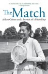The Match: Althea Gibson and the Portrait of a Friendship - Bruce Schoenfeld