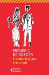 L'amore dura tre anni (Universale economica) (Italian Edition) - Frédéric Beigbeder, A. Ferrero
