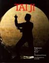 Tai Ji: Beginner's Tai Ji Book - Chungliang Al Huang