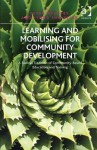 Learning and Mobilising for Community Development: A Radical Tradition of Community-Based Education and Training. Edited by Peter Westoby and Lynda Shevellar - Peter Westoby