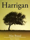Harrigan (Unabridged Start Publishing LLC) - Max Brand