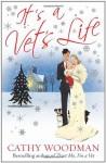 It's a Vet's Life - Cathy Woodman
