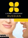Living Language Russian, Complete Edition: Beginner through advanced course, including 3 coursebooks, 9 audio CDs, and free online learning - Living Language, Constantine Muravnik