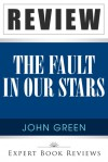The Fault in Our Stars: by John Green -- Expert Book Review & Analysis - Expert Book Reviews