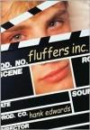 Fluffers, Inc. - Hank Edwards