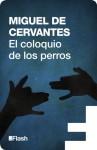 El coloquio de los perros (Flash) (Spanish Edition) - Miguel de Cervantes Saavedra