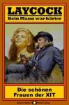 Laycock, Bd. 02: Die schönen Frauen der XIT (Western-Serie) (German Edition) - Matt Brown