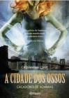A Cidade dos Ossos (Caçadores de Sombras, #1) - Cassandra Clare
