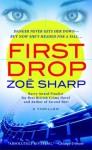 First Drop (Charlie Fox Thriller, #4) - Zoë Sharp