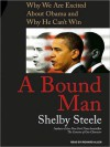 A Bound Man: Why We Are Excited About Obama and Why He Can't Win (MP3 Book) - Shelby Steele, Richard Allen