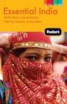 Fodor's Essential India: with Delhi, Rajasthan, the Taj Mahal & Mumbai - Fodor's Travel Publications Inc., Fodor's Travel Publications Inc.
