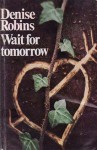 Wait for Tomorrow - Denise Robins