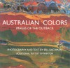 Australian Colors: Images of the Outback - Bill Bachman, Tim Winton