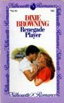 Renegade Player - Dixie Browning