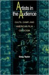 Artists in the Audience: Cults, Camp, and American Film Criticism. - Greg Taylor