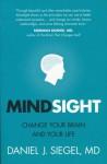 Mindsight: Change You Brain and Your Life - Daniel J. Siegel
