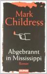 Abgebrannt In Mississippi - Mark Childress, Rainer Schmidt