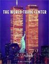 The World Trade Center: A Tribute - Bill Harris